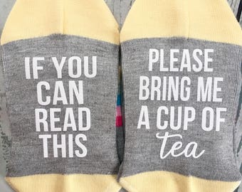 If you can read this bring me a cup of tea socks, Wine socks, tea lover gift, coffee socks.