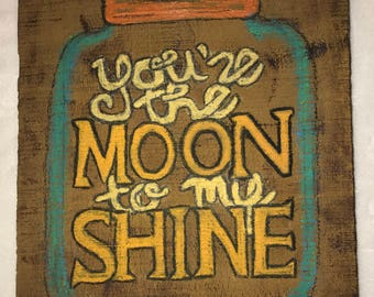 You Are The Moon To My Shine