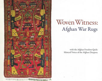 Woven Witness- Afghan War Rugs with the Afghan Freedom Quilt- Silenced Voices of the Afghan Diaspora