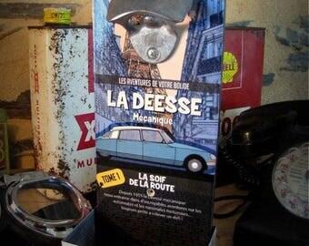 "bottle opener wall citroen DS ""mechanical goddess"" by deco cars"