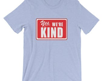 Yes We're Kind Short-Sleeve Unisex T-Shirt Kindness Choose Kind RJ Palacio Positive Message Wonder Movie Teachers Gift anti bullying