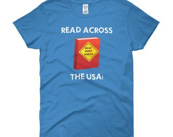 Womens Read Across America t shirt read across the usa reading literacy school teachers students principals motivation education learning
