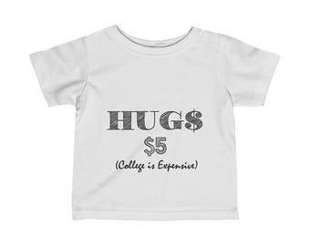 Hugs Are Expensive Tee