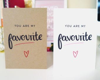 You Are My Favourite - A6 Greetings Card - Valentines Card