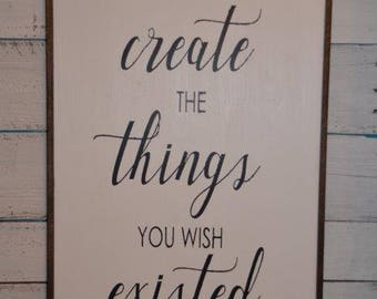 Create the Things you Wish Existed Customized Painted Wood Sign