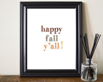 Happy Fall Y'all Print. Happy Fall Yall Printable. Happy Fall Y'all Poster. Happy Fall Yall Art. Fall Print. Autumn. Thanksgiving. Fall Art