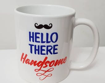 Hello there handsome mug cup great stocking filler christmas or birthday present great for friends family son dad grandad uncle affordable
