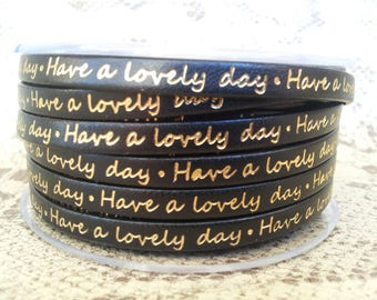 "Gold Leather 6mm flat black writing ""Have a lovely day"" European quality"