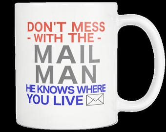 Mail Man Postal Worker Postal Carrier Mail Delivery PostMaster Birthday Appreciation Gift Coffee Mug Don't Mess With The Mail Man