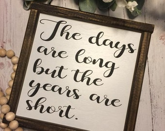 "Wood Sign-""The Days Are Long"", rustic wood sign, painted wood sign, farmhouse sign, framed wood sign"