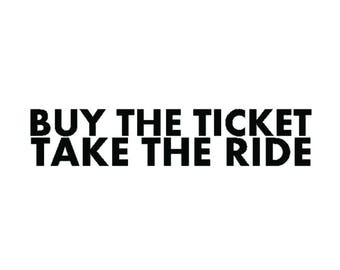 Buy the Ticket Take the Ride Vinyl Decal Hunter Thompson Gonzo Fear and Loathing
