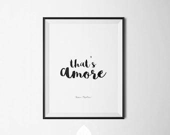 That's Amore || VALENTINE'S DAY, Italian Quote Print, Printable Art, Dean Martin Lyric, Modern Decor