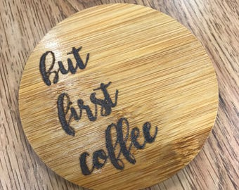 But First Coffee Wood Coasters Sets of 2, or 4