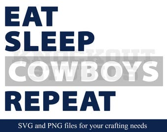 Cowboys SVG, Eat Sleep Repeat, Dallas Cowboys, Football | Cut Files | SVG and PNG | Silhoutte, Cricut and More - CS083