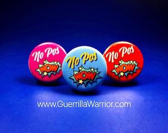 No Pos Wow! (1.25 inch pinback button)