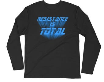Resistance is Total - Long Sleeve Fitted Crew