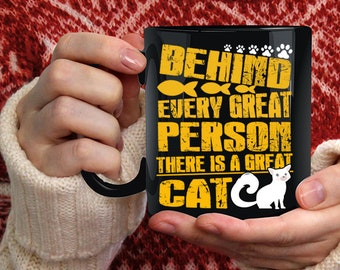 Behind Every Great Person Coffee Mug, There Is A Great Cat Coffee Cup