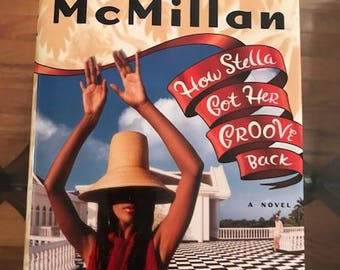 How Stella Got Her Groove Back by Terry McMillan First Edition, First Printing, collectible hardcover book