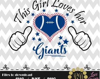 This girl loves her giants svg,png,dxf,shirt,jersey,football,college,university,decal,proud mom,texans,atlanta,packers,ravens,new york,texas