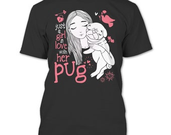 Just A Girl In Love T Shirt, In Love With Her Pug T Shirt