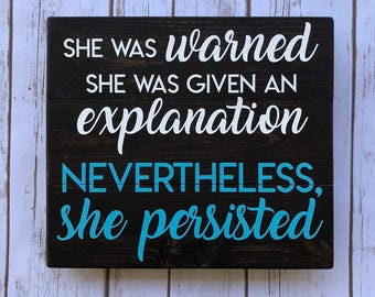 Nevertheless, She Persisted 10.5x12 sign - Feminist