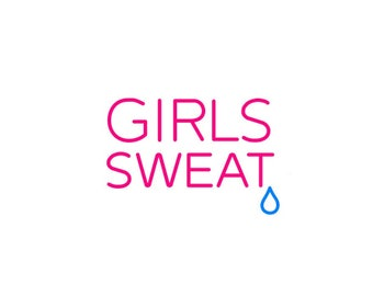 Girls Sweat Neon Sign