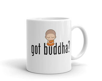 Got Buddha? Meditating Monk Quote Coffee Mug