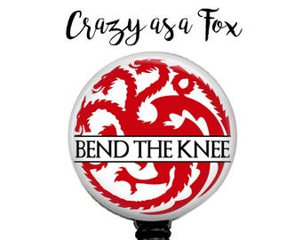 "Game of Thrones Targaryen ""Bend the Knee""  Retractable Badge Holder, Badge Reel, Lanyard, Stethoscope ID Tag, Teacher, Nurse, MD Gift"