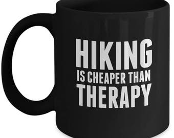 Hiking Is Cheaper Than Therapy - Cute High Quality Ceramic 11 oz or 15 oz Mug - Hike Hiker Camping Mountains Are Calling Wander Gift Sports