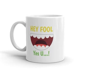 The Fool's Day Coffee Mug | Funny Gift | You Fool Mug | April Fools | Gift For Husband | Personalized | Gift For Wife | Funny Mug