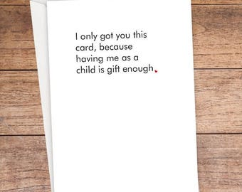 Having Me Is Gift Enough Card