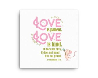 Love Is Patient. Love Is Kind. Hand-Stretched on Canvas