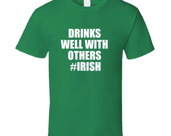 Drinks Well With Other Irish Funny St. Patrick's Day T-shirt