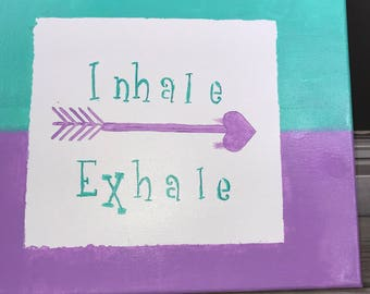 Inhale; exhale