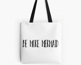 Be More Mermaid Tote Bag