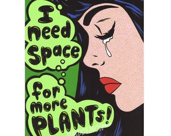 I Need Space.. For More Plants! Crying Comic Girl Print