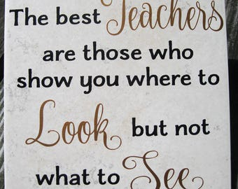 """Teacher Tile with """"The best Teachers are those who..."""" saying on ceramic 6x6 tile"""