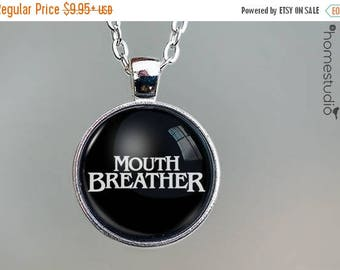 ON SALE - Mouth Breather (BLK) Quote jewelry. Necklace, Pendant or Keychain Key Ring. Perfect Gift Present. Glass dome metal charm by HomeSt