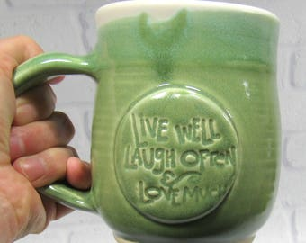 Inspirational Mug, Live Well Laugh Often Laugh Much, Pottery Coffee Mug, Ceramic Coffee Cup, Ceramic Mug, Tea Mug, Green and White Mug
