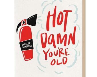 Letterpress 'Hot Damn You're Old' Card