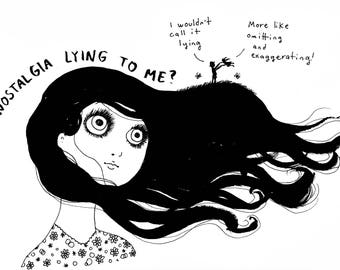 Is Nostalgia Lying To Me  - Signed Archival Art Print, by Ani Castillo.