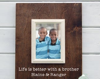 Brothers Frame, Life is better with a brother frame, Boy Mom, Personalized Brother Frame, Family Frame, 5X7 Frame