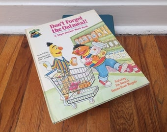 Bert and Ernie Book Don't Forget the Oatmeal Grocery Shooping Sesame Street 1980 Children's Book Vintage Hardcover