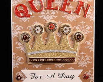 Queen For A Day - Birthday Card