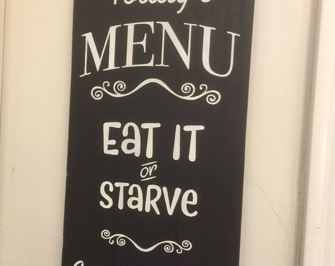 Eat it or Starve Kitchen Sign