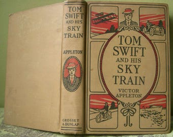 Tom Swift and His Sky Train, Victor Appleton, Hardback 1931, #34 in the Series, First Edition, Vintage Childrens Book