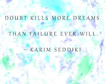 Doubt Kills Printable Wall Art-Digital print ONLY