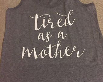 FREE SHIPPING Tired as a Mother Tank Top | Momlife | Funny | wife | mom | teacher | Mothers day gift | baby shower gift | we're expecting