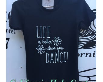 Graphic Ladies T-shirt - Life Is Better When You Dance