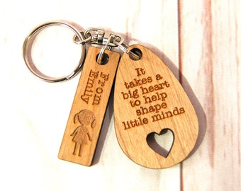 End of term Gift ~ Keychain It takes a big heart to shape little minds End of term gift ~ Teacher/class room assistant ~ Oak, Cherry or Ash